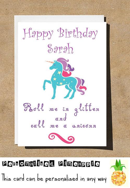 UNICORN ROLL ME IN GLITTER BIRTHDAY CARD