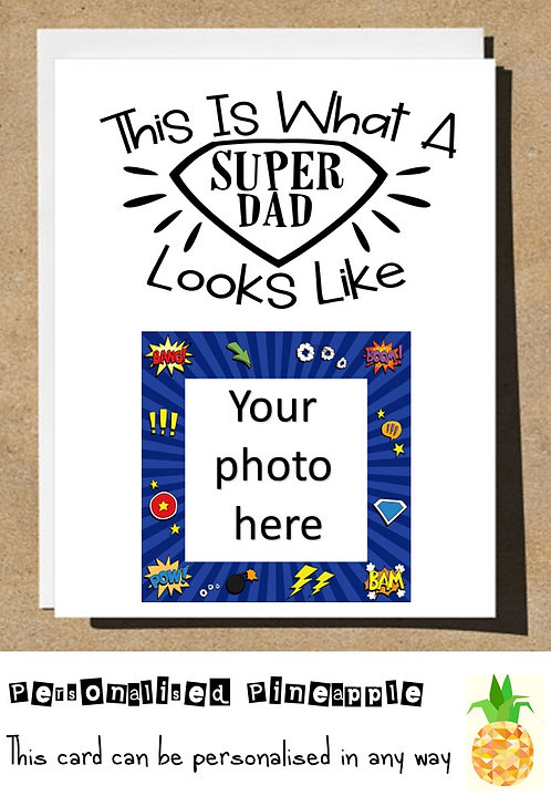 FATHERS DAY CARD - SUPER DAD - OWN PHOTO