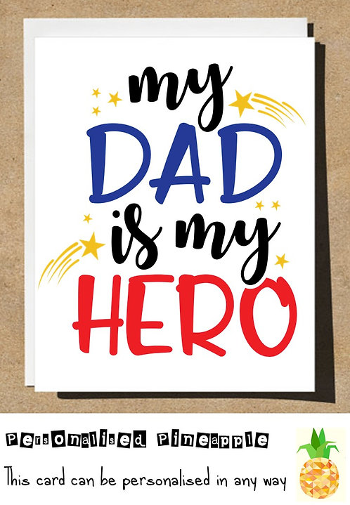 FATHERS DAY CARD - MY DAD IS MY HERO - CAN BE PERSONALISED