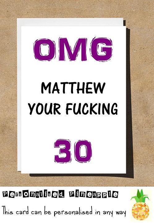 OMG OH MY GOD FUCKING 30 THIRTY BIRTHDAY CARD