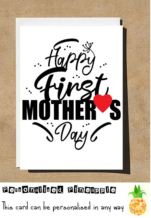 MOTHER'S DAY CARD - HAPPY FIRST 1ST MOTHERS DAY
