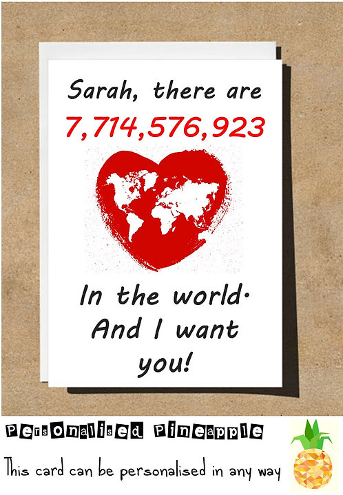 BILLIONS OF PEOPLE IN THE WORLD & I WANT YOU VALENTINES DAY LOVE CARD PERSONALIS