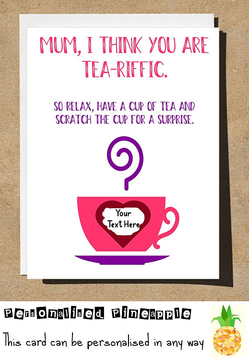 MOTHERS DAY / BIRTHDAY CARD SCRATCH OFF SURPRISE - TEA-RIFFIC - PERSONALISED