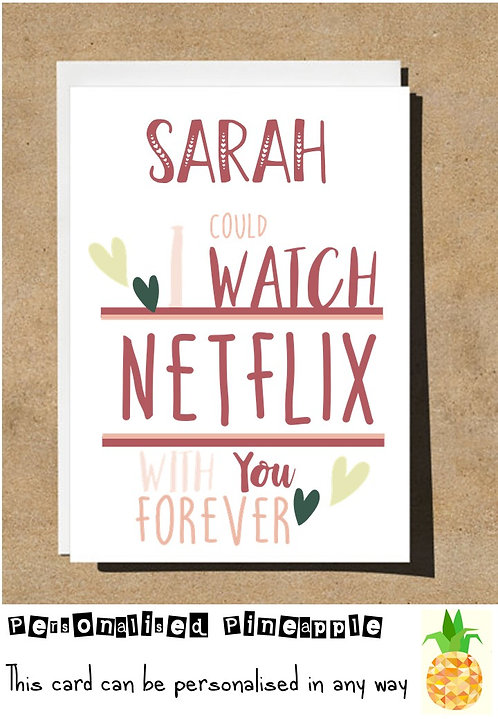 WATCH NETFLIX WITH YOU FOREVER - VALENTINES DAY / LOVE CARD - PERSONALISED