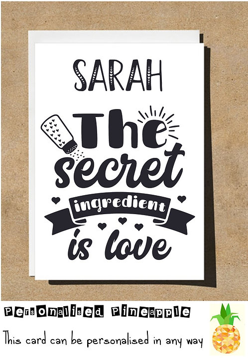 SECRET INGREDIENT IS LOVE - BAKER - VALENTINES DAY / LOVE CARD - PERSONALISED