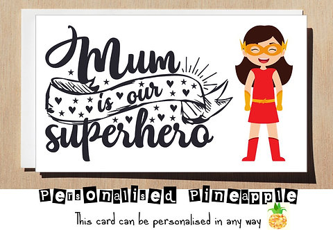 MOTHER'S DAY / BIRTHDAY CARD - MUM IS OUR SUPERHERO - FLASH