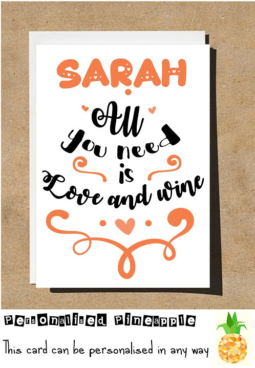 ALL YOU NEED IS LOVE & WINE - VALENTINES DAY / LOVE CARD - PERSONALISED