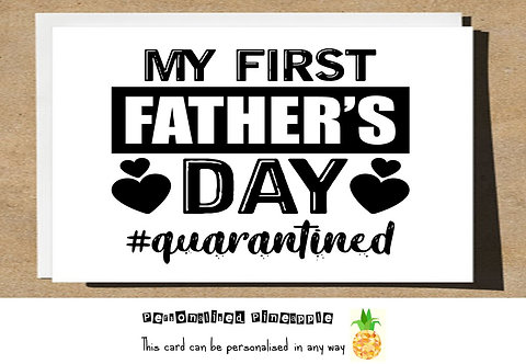 FATHERS DAY CARD - 1ST FATHER'S DAY #QUARANTINED