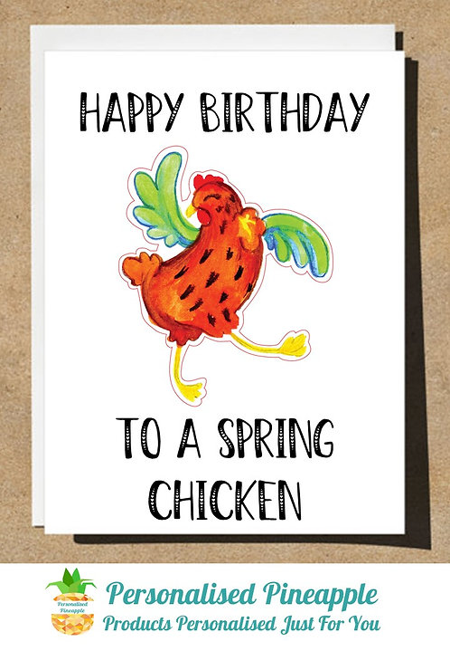 BIRTHDAY CARD HAPPY BIRTHDAY TO A SPRING CHICKEN - CAN BE PERSONALISED