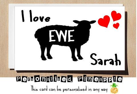 I LOVE EWE (YOU) CARD ANNIVERSARY BIRTHDAY VALENTINES DAY