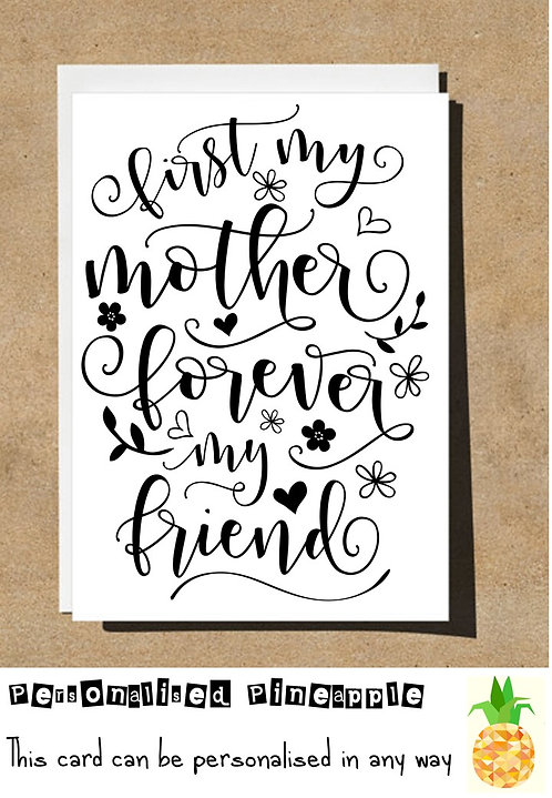 MOTHER'S DAY / BIRTHDAY CARD - FIRST MY MOTHER FOREVER MY FRIEND