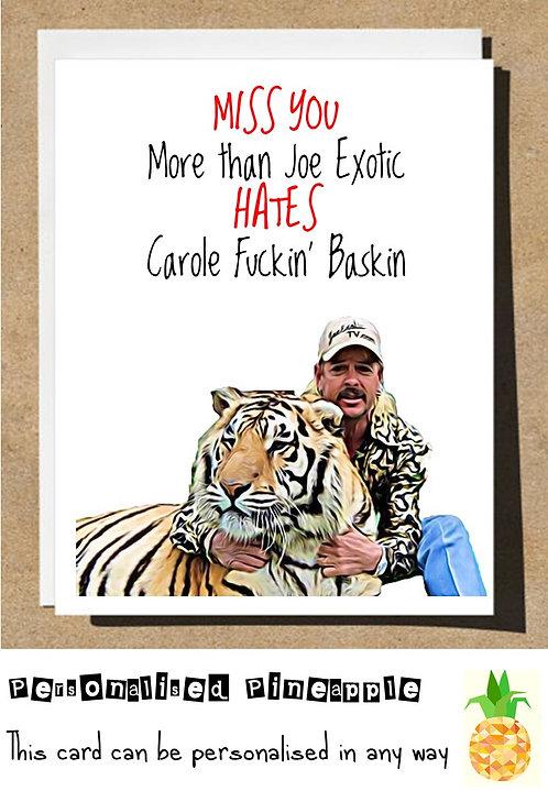 MISS YOU JOE EXOTIC CAROLE BASKINS TIGER KING CARD
