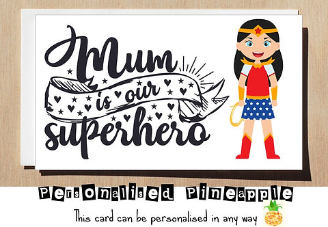 MOTHER'S DAY / BIRTHDAY CARD - MUM IS OUR SUPERHERO - WONDER WOMAN
