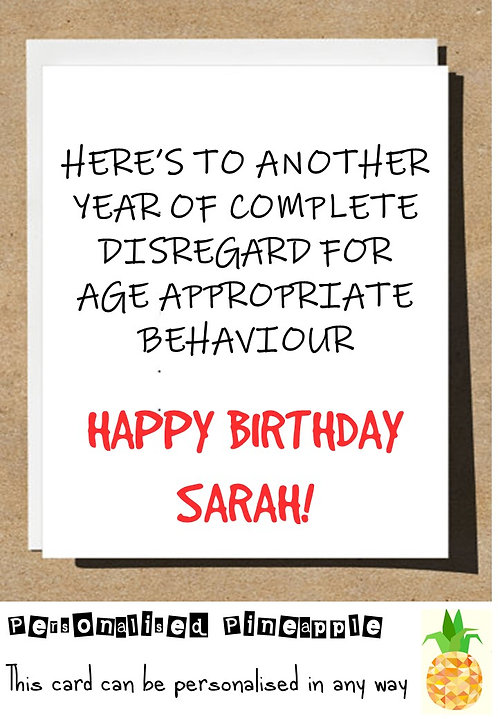ANOTHER YEAR OF DISREGARD FOR AGE APPROPRIATE BEHAVIOUR BIRTHDAY CARD