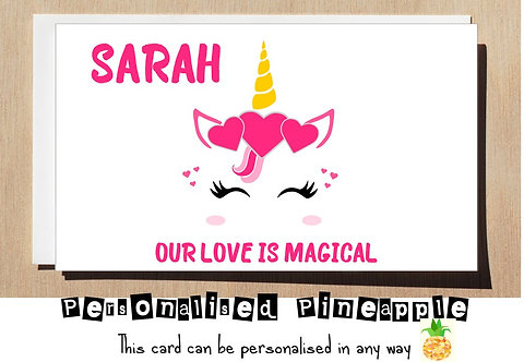 OUR LOVE IS MAGICAL - UNICORN - VALENTINES DAY / LOVE CARD - PERSONALISED