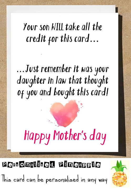 MOTHERS DAY CARD - FUNNY SON WILL TAKE THE CREDIT DAUGHTER IN LAW BOUGHT