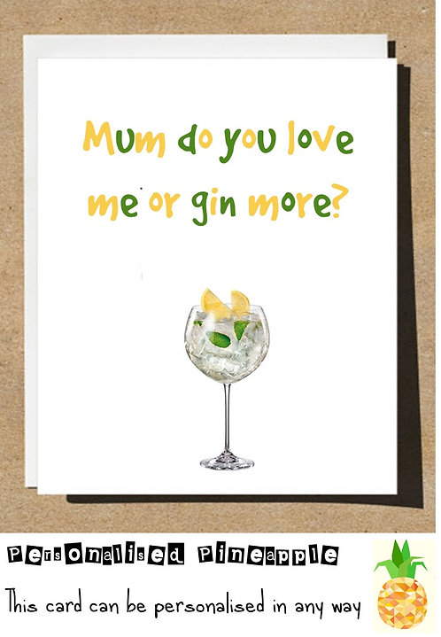HAPPY MOTHERS DAY CARD - MUM DO YOU LOVE ME OR GIN MORE