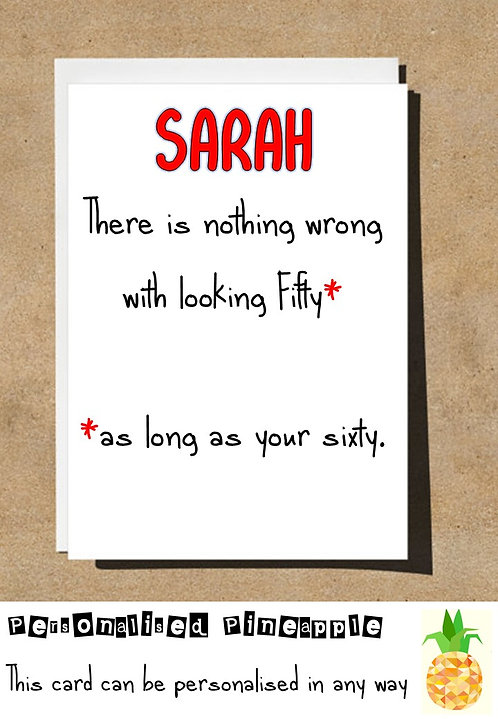 NOTHING WRONG WITH LOOKING 50 AS LONG AS YOU'RE 60 BIRTHDAY CARD