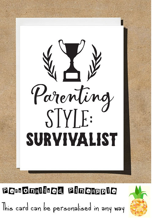 FUNNY MOTHERS DAY / NEW BABY CARD - PARENTING STYLE SURVIVALIST