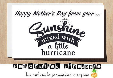 HAPPY MOTHER'S DAY FROM YOUR SUNSHINE MIXED WITH A LITTLE HURRICANE - FUNNY CARD