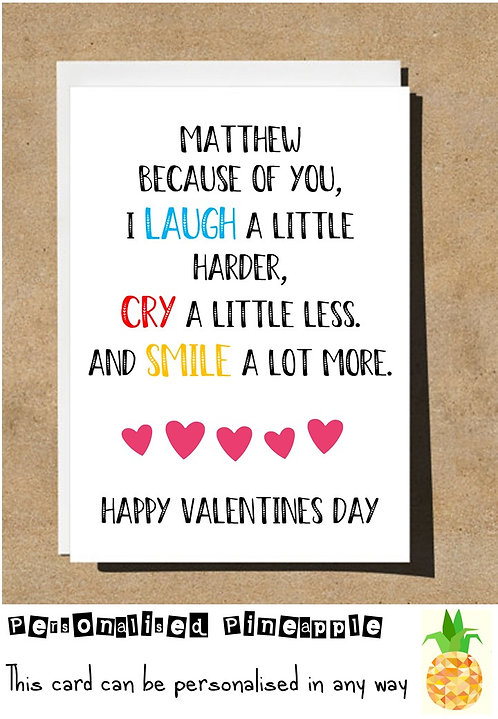 LAUGH HARDER CRY LESS SMILE MORE - VALENTINES/LOVE CARD - PERSONALISED