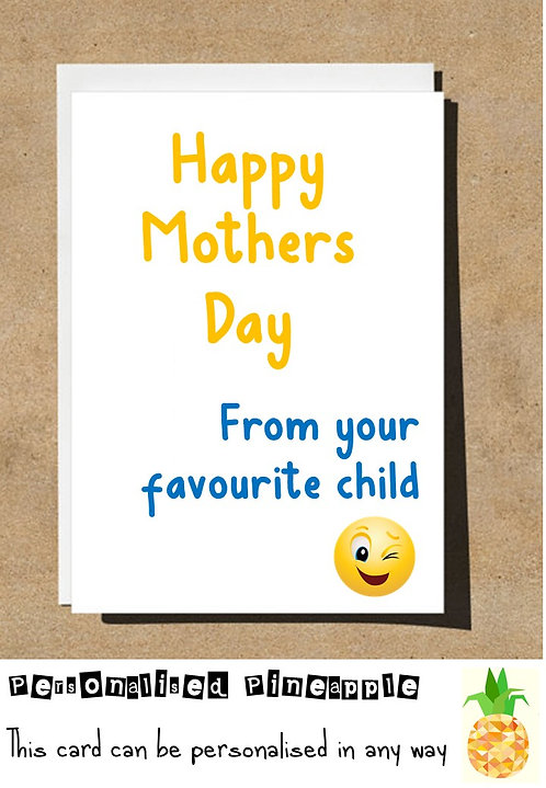FUNNY CARD - HAPPY MOTHERS DAY- FROM YOUR FAVOURITE CHILD