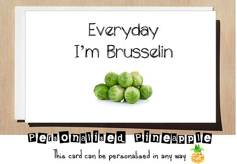 EVERYDAY I'M BRUSSELIN' HUMOROUS CHRISTMAS CARD