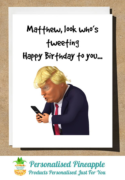 PERSONALISED BIRTHDAY CARD DONALD TRUMP TWEETING