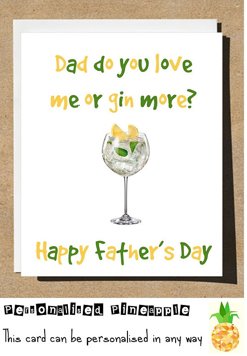 HAPPY FATHERS DAY CARD - DAD DO YOU LOVE ME OR GIN MORE