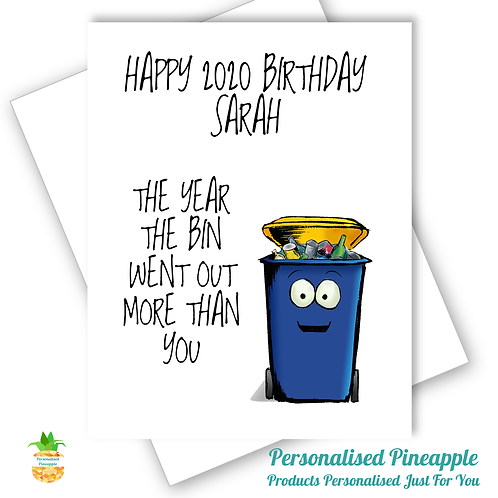 2020 Year Bin Went Out More Than You Birthday Card - Can Be Personalised