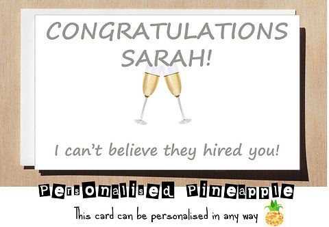 I CAN'T BELIEVE THEY HIRED YOU CONGRATULATIONS CHAMPAGNE NEW JOB CARD