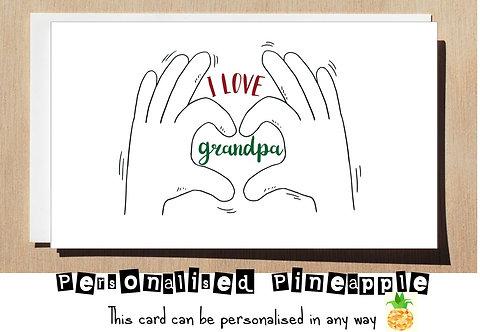 I LOVE GRANDPA BIRTHDAY / VALENTINES DAY CARD