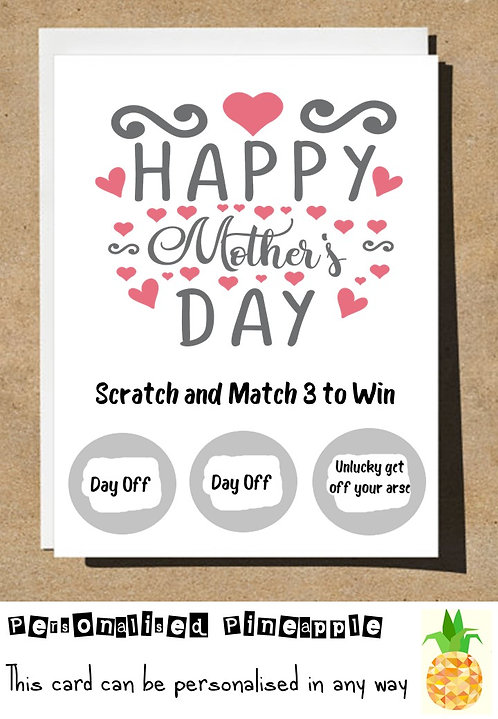 MOTHERS DAY CARD SCRATCH OFF SURPRISE - DAY OFF UNLUCKY GET OFF YOUR ARSE