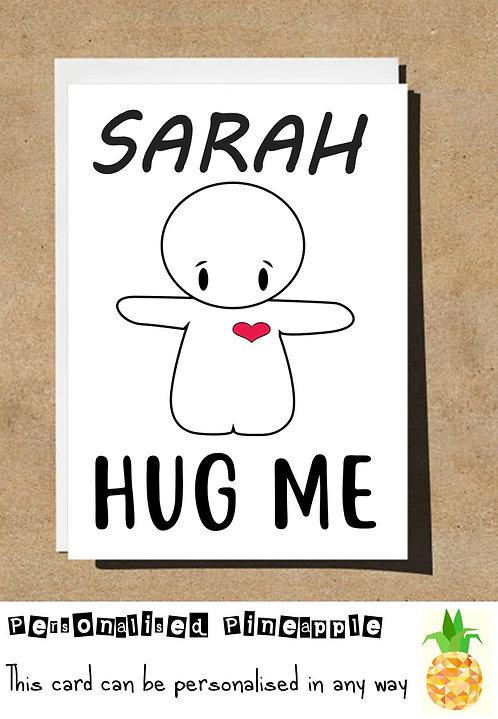 HUG ME - VALENTINES DAY / LOVE CARD - PERSONALISED