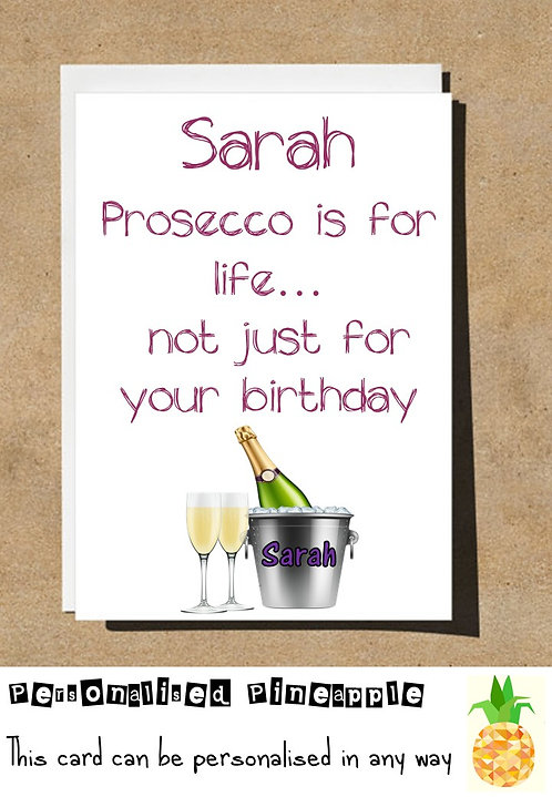 PROSECCO IS FOR LIFE BIRTHDAY CARD