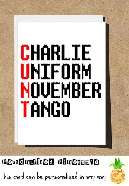 CUNT CHARLIE UNIFORM NOVEMBER TANGO PHONETIC ALPHABET BIRTHDAY CARD