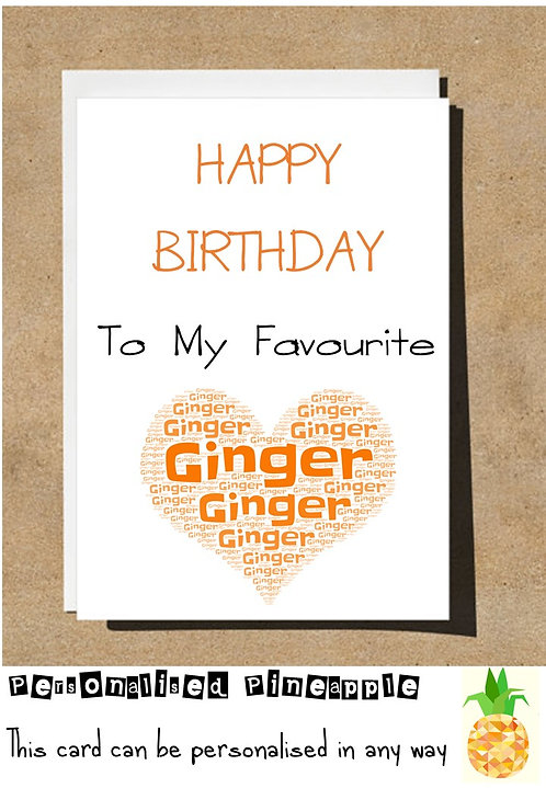 TO MY FAVOURITE GINGER BIRTHDAY CARD