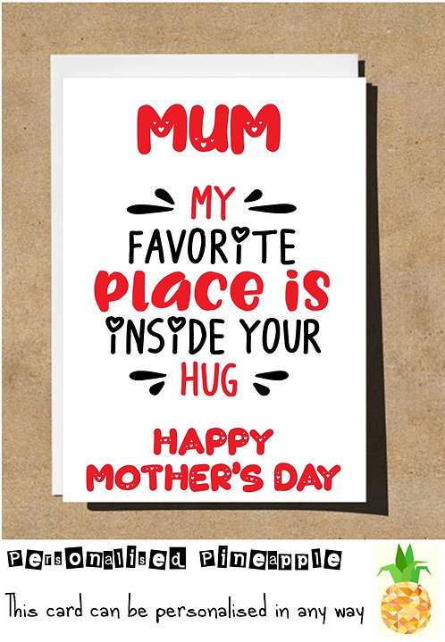 MOTHERS DAY CARD - MUM MY FAVORITE PLACE IS INSIDE YOUR HUG