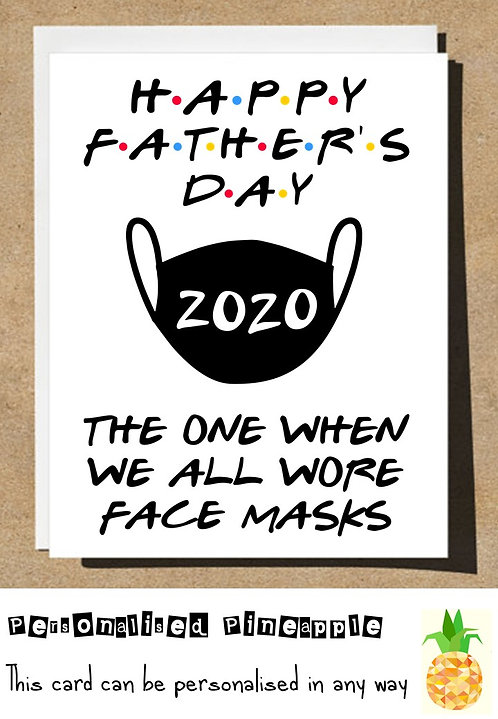 FATHERS DAY CARD - FRIENDS THEME - ONE ALL WORE  FACE MASKS - WHITE OR KRAFT