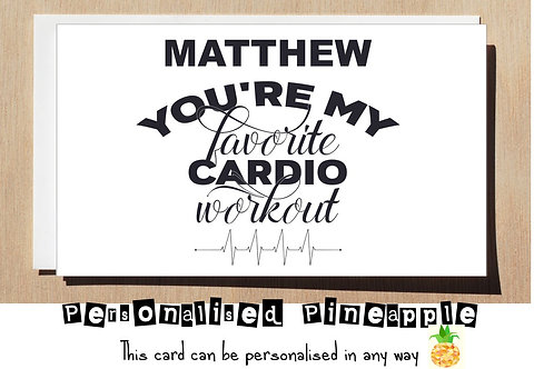 MY FAVORITE CARDIO WORKOUT - VALENTINES DAY / LOVE CARD - PERSONALISED