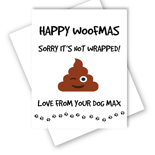 DOG CHRISTMAS CARD HAPPY WOOFMAS POO SORRY NOT WRAPPED