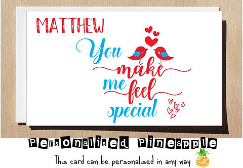 YOU MAKE ME FEEL SPECIAL - LOVE BIRDS - VALENTINES DAY CARD - PERSONALISED