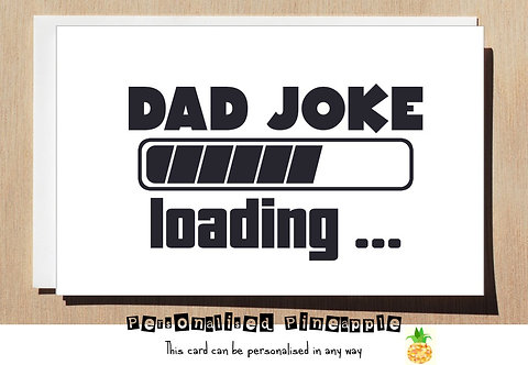 FATHERS DAY CARD - FUNNY - DAD JOKE LOADING - CAN BE PERSONALISED