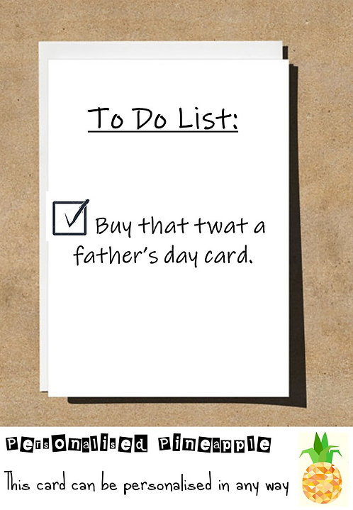 ATHERS DAY CARD - FUNNY PROFANITY - TO DO LIST BUY THAT TWAT A CARD