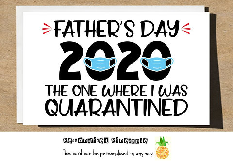 FATHERS DAY CARD - 2020 QUARANTINED