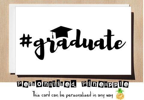 GRADUATION CARD - CONGRATULATIONS - # GRADUATE