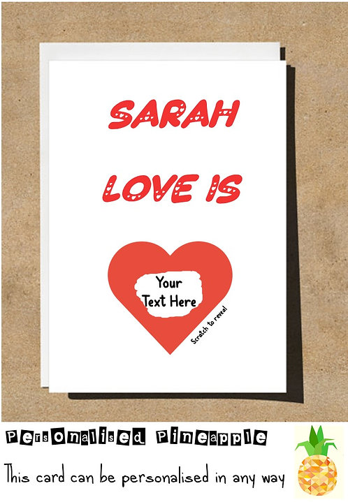 LOVE IS - SCRATCH OFF REVEAL SURPRISE VALENTINES DAY / LOVE CARD - PERSONALISED