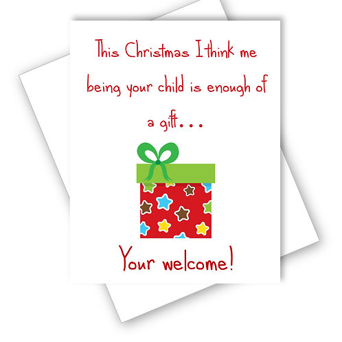 MUM DAD PARENTS CHRISTMAS CARD ME BEING YOUR CHILD IS ENOUGH OF A GIFT