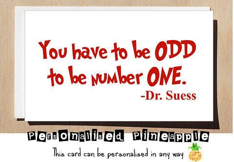 YOU HAVE TO BE ODD TO BE NUMBER ONE DR SUESS CARD