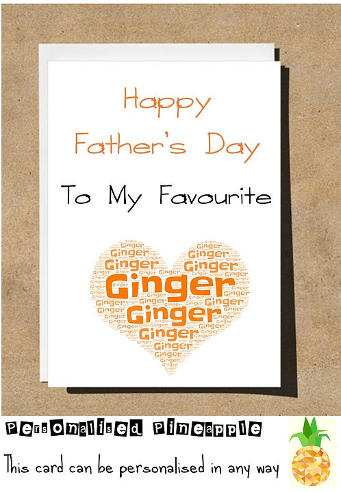 FATHERS CARD MY FAVOURITE GINGER - FUNNY BANTER HUMOUR